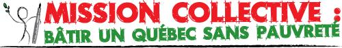 MISSION COLLECTIVE: batir un Quebec sans pauvrete