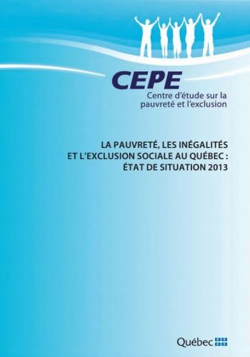 La pauvreté, les inégalités et l'exclusion sociale au Québec: État de situation 2013