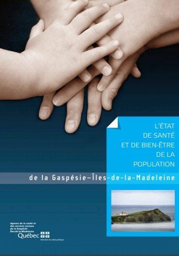 L'état de santé et de bien-être de la population de la Gaspésie-Îles-de-la-Madeleine