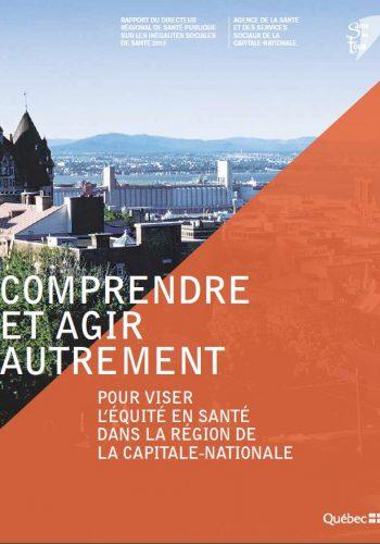 Comprendre et agir autrement pour viser l'équité en santé dans la région de la Capitale-Nationale